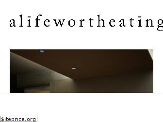 alifewortheating.com
