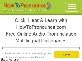 howtopronounce.com
