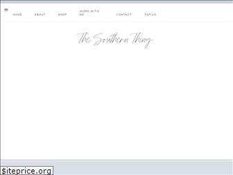 thesouthernthing.com